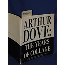 Arthur Dove: The Years of Collage