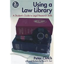 Using a Law Library: A Student's Guide to Legal Research Skills