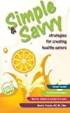 Simple and Savvy Strategies for Creating Healthy Eaters, Beverly Pressey, 1439246653