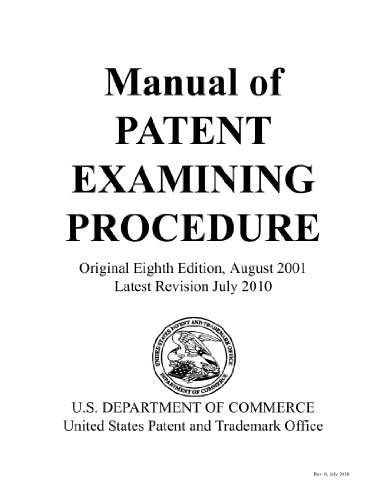 (Searchable) Manual of Patent Examining Procedure (MPEP) - Eighth Edition, August 2001 - Latest Revision July 2010 Pdf