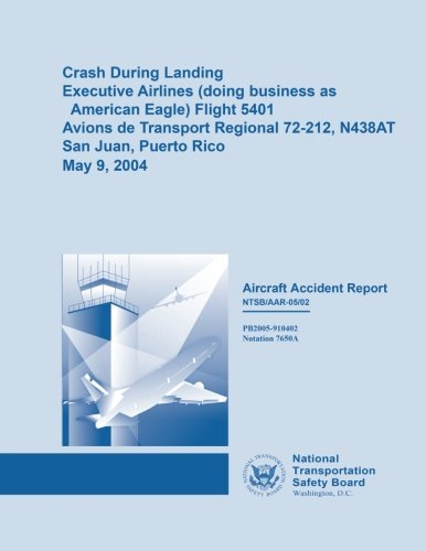 Read Online Crash During Landing Executive Airlines (doing business as Eagle Airlines) Flight 5401 pdf