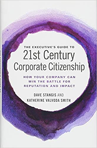 Amazon the executives guide to 21st century corporate the executives guide to 21st century corporate citizenship how your company can win the battle for reputation and impact reheart Images