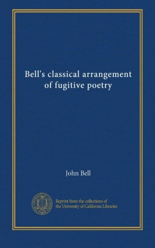 Bells Classical Arrangement (Bell's classical arrangement of fugitive poetry (v. 18))