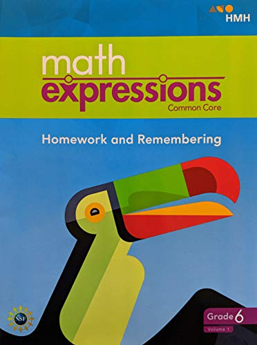 Math Expressions, Common Core, Homework and Remembering, Grade 6 Volume 1, 9781328702722, 1328702723 (6 Math Grade Expressions)