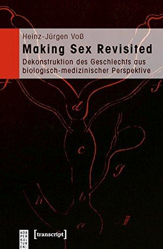 making-sex-revisited-dekonstruktion-des-geschlechts-aus-biologisch-medizinischer-perspektive-krperkulturen