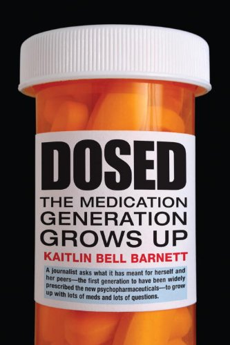 Dosed  The Medication Generation Grows Up