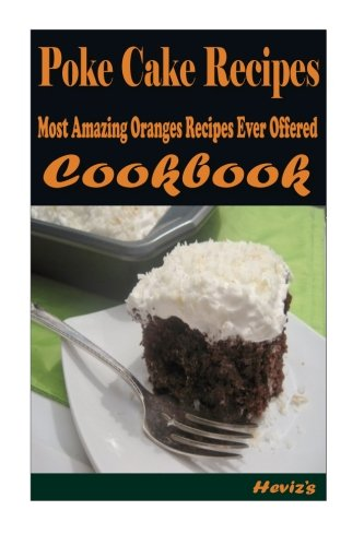 Poke Cake Recipes :Healthy and Easy Homemade for Your Best Friend PDF