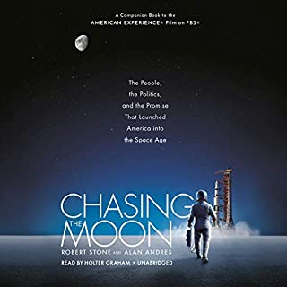 Book Cover: Chasing the Moon: The People, the Politics, and the Promise That Launched America into the SpaceAge