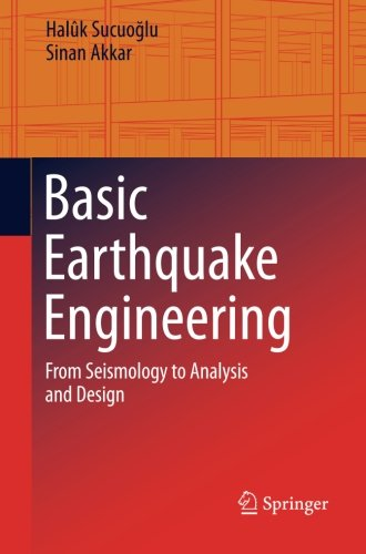 Basic Earthquake Engineering: From Seismology to Analysis and Design