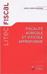 Fiscalité agricole et viticole approfondie par Michel-Pierre Madignier