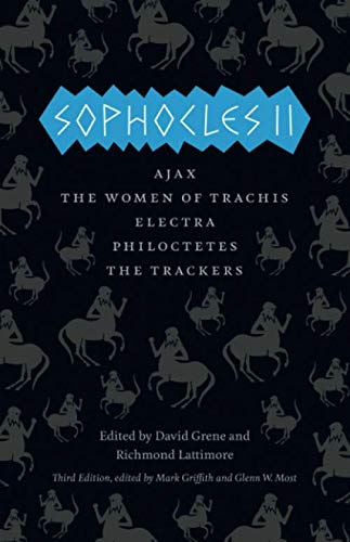 Sophocles II: Ajax, The Women of Trachis, Electra, Philoctetes, The Trackers (The Complete Greek Tragedies)