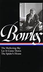 Paul Bowles: the Sheltering Sky/ Let It Come Down/ the Spider's House (Library of America)