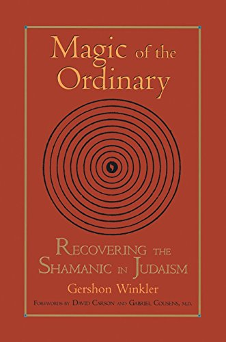 Magic of the Ordinary: Recovering the Shamanic in