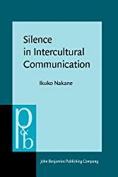 Silence in Intercultural Communication: Perceptions and performance (Pragmatics & Beyond New Series)