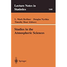 Studies in the Atmospheric Sciences (Lecture Notes in Statistics Book 144)