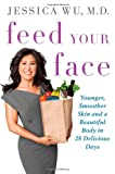 Feed Your Face, Jessica Wu, 0312630778