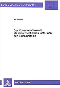 Book Der Konsumentenkredit ALS Absatzpolitisches Instrument Des Einzelhandels (Europaeische Hochschulschriften / European University Studie)