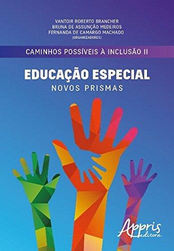 Download Caminhos Possíveis à Inclusão II. Educação Especial. Novos Prismas pdf epub