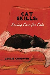 CAT SKILLS: Loving Care for Cats