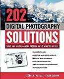 img - for George Wallace: 202 Digital Photography Solutions : Solve Any Digital Camera Problem in Ten Minutes or Less (Paperback); 2003 Edition book / textbook / text book