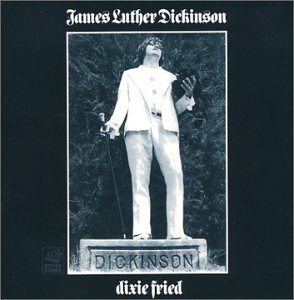 Dickinson, James Luther: Dixie fried - Kansikuva (kuva: amazon.com)