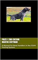 PRIZE I 2ND EDITION MARTIN COFFMAN: A MANUAL FOR NEW HANDLERS IN THE JGHV TESTING SYSTEM