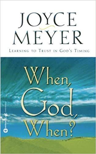 Amazon When God When Learning To Trust In God's Timing Fascinating Joyce Meyer Enjoying Everyday Life Quotes