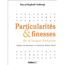 PARTICULARITÉS & FINESSES