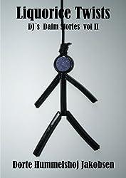 Liquorice Twists (DJ´s Daim Stories Book 2)