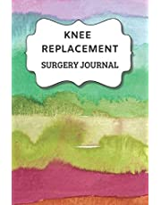 Knee Replacement Surgery Journal: Undated Planner , Medication And Rehabilitation Recovery Log Book ( Knee Injury Restoration, Medicament, Healing Organiser )