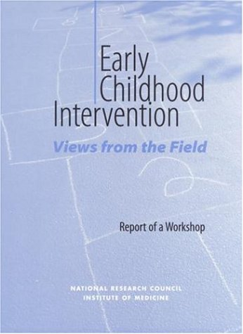 Early Childhood Intervention: Views from the Field: Report of a Workshop (Compass Series)