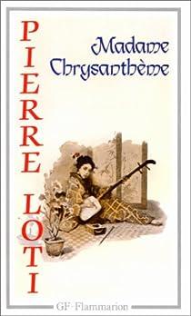 Madame Chrysanthème par Loti