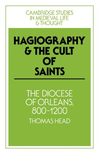 Hagiography and the Cult of Saints: The Diocese of Orléans, 800-1200 (Cambridge Studies in Medieval Life and Thought: Fo