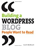 Building a WordPress Blog People Want to Read, Scott McNulty, 0321591933