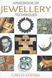 The Handbook of Jewellery Techniques