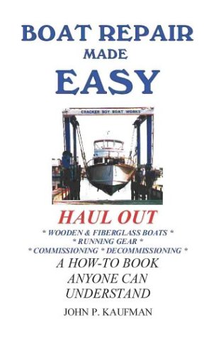 Boat Repair Made Easy -- Haul Out