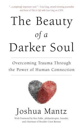 [By Joshua Mantz] The Beauty of a Darker Soul (Paperback)【2017】by Joshua Mantz (Author) (Paperback) (Afterwar Healing The Moral Wounds Of Our Soldiers)