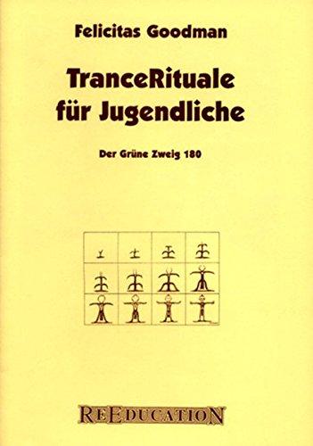 Trancerituale für Jugendliche (Der Grüne Zweig, Band 180)