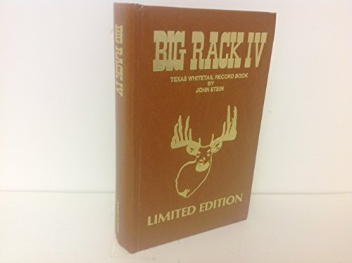 Big Rack IV...(Texas Whitetail Record Book) Signed - 1993 Publication