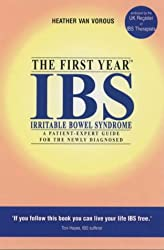 The First Year: IBS: An Essential Guide for the Newly Diagnosed