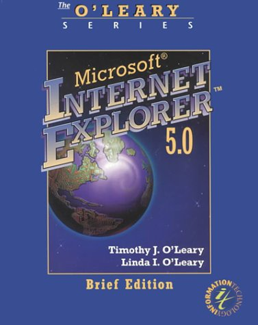 O'Leary Series: Internet Explorer 5.0 Brief
