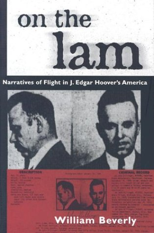 On the Lam: Narratives of Flight in J. Edgar Hoover's America
