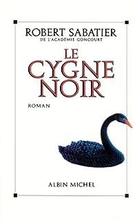 Le cygne noir : roman, Sabatier, Robert