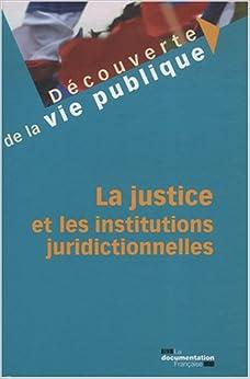 Book's Cover of La justice et les institutions juridictionnelles (Français) Broché – 10 juillet 2008