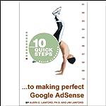 10 Quick Steps to Making Perfect Google AdSense |  Audri,Jim Lanford