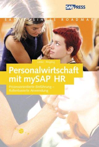 Personalwirtschaft mit mySAP HR - Prozessorientierte Einführung - Rollenbasierte Anwendung (SAP PRESS) Gebundenes Buch – 28. August 2001 Christian Lübke Sven Ringling Galileo Press 3898421465