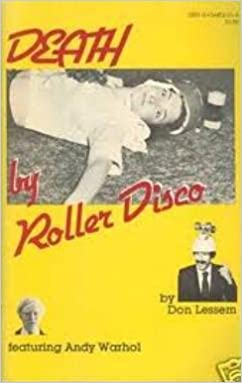 death by roller disco featuring andy warhol