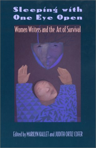 Sleeping with One Eye Open: Women Writers and the Art of Survival (Mary Katherine Gallagher)