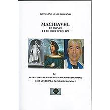 MACHIAVEL, LE PRINCE ET LE CHEF D'EQUIPE: Ou la gestion d'une équipe, par du machiavélisme humain, dans la Société A.RAYMOND de Grenoble (French Edition)