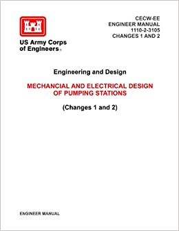 Em 1110 2 3105 Mechancial And Electrical Design Of Pumping Stations Changes 1 And 2 Cecw Ee Engineer Manual Loose Leaf Edition U S Army Corps Of Engineers Amazon Com Books